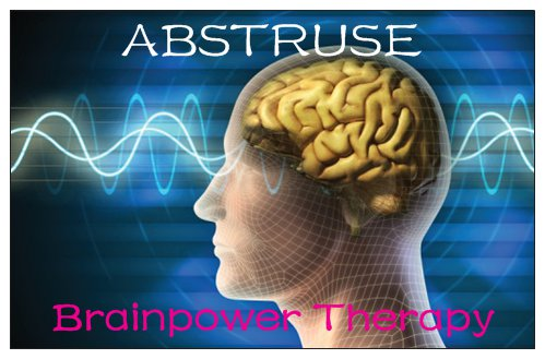 ABSTRUSE BRAINPOWER THERAPY